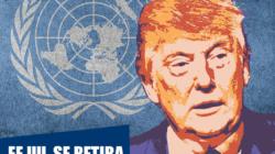 Trump retira a EE.UU. de la ONU
