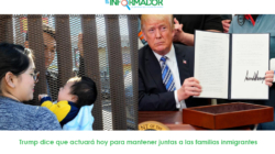 Trump dice que actuará hoy para mantener juntas a las familias inmigrantes