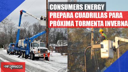 CONSUMERS ENERGY PREPARA CUADRILLAS PARA PRÓXIMA TORMENTA INVERNAL