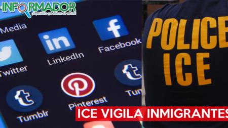 ICE espía vida privada de Inmigrantes