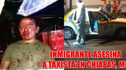VÍDEO: Inmigrante roba y asesina a un taxista en Chiapas México