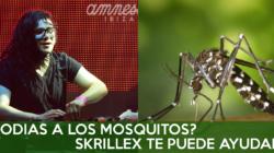 AHUYENTA A LOS MOSQUITOS CON SKRILLEX