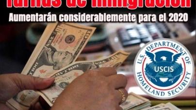 Tarifas de inmigración aumentarán considerablemente para el 2020