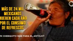 Más de 24 mil mexicanos mueren cada año por el consumo de refrescos