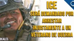 ICE será demandado por arrestar injustamente a un Veterano de Guerra