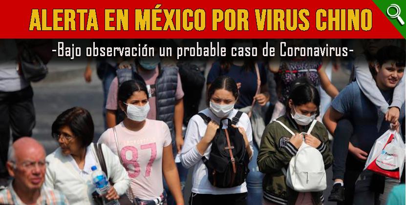 Bajo observación un probable caso de Coronavirus en México