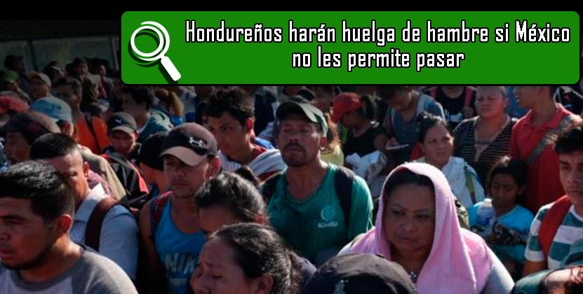 Hondureños harán huelga de hambre si México no les permite pasar