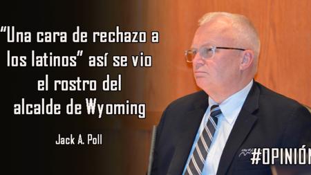 """""""Una cara de rechazo a los latinos"""" así se vio el rostro del alcalde de Wyoming"""