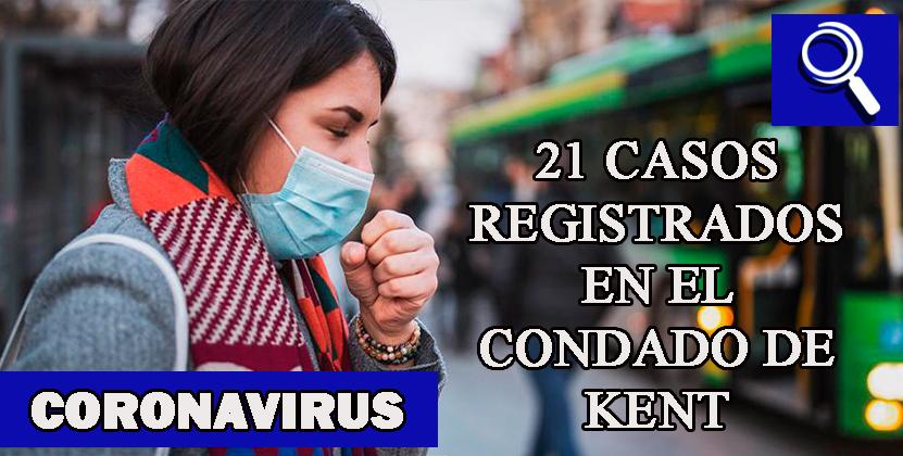 21 casos de coronavirus en el condado de Kent