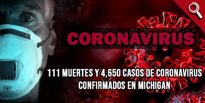 111 muertes y 4,650 casos de coronavirus confirmados en Michigan