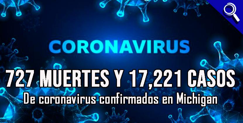 727 muertes y 17,221 casos de coronavirus confirmados en Michigan