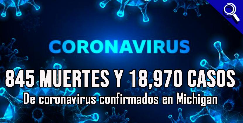 845 muertes y 18,970 casos de coronavirus confirmados en Michigan